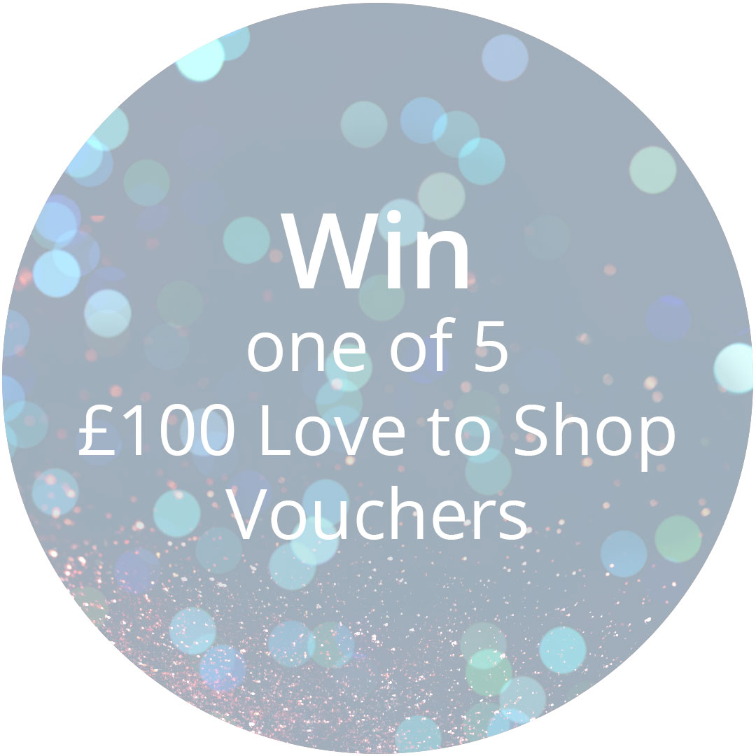Win one of 5 £100 Love to Shop vouchers